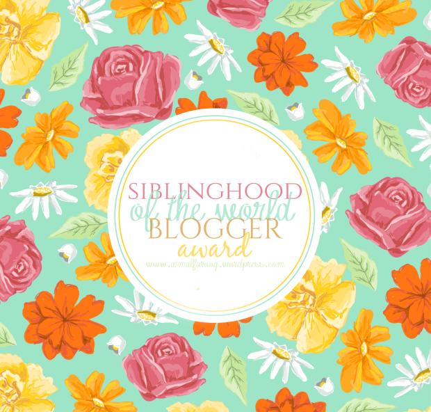 Siblinghood of the World Blogger Award